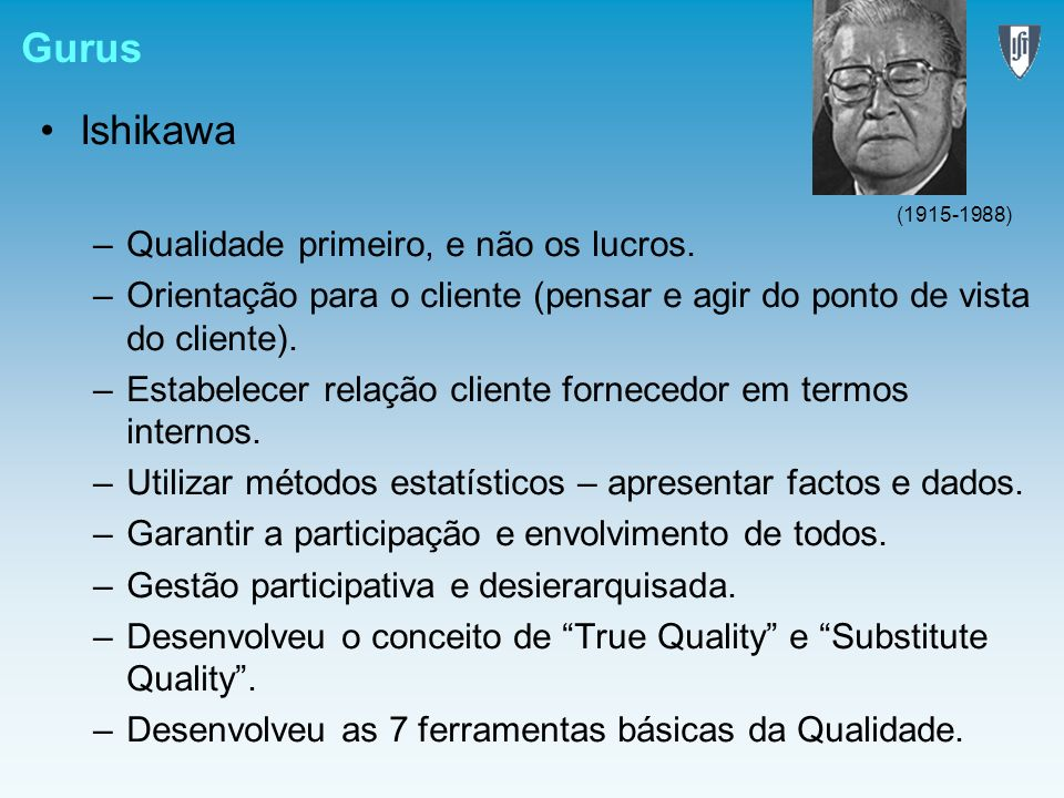 Gurus Ishikawa Qualidade primeiro, e não os lucros.
