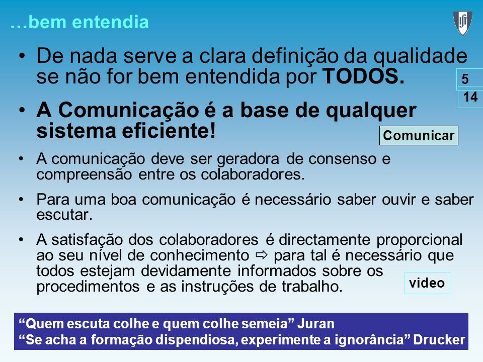 A Comunicação é a base de qualquer sistema eficiente!