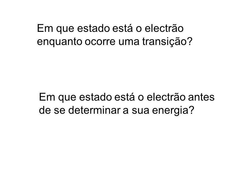 Em que estado está o electrão enquanto ocorre uma transição