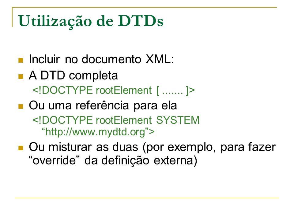 Utilização de DTDs Incluir no documento XML: A DTD completa
