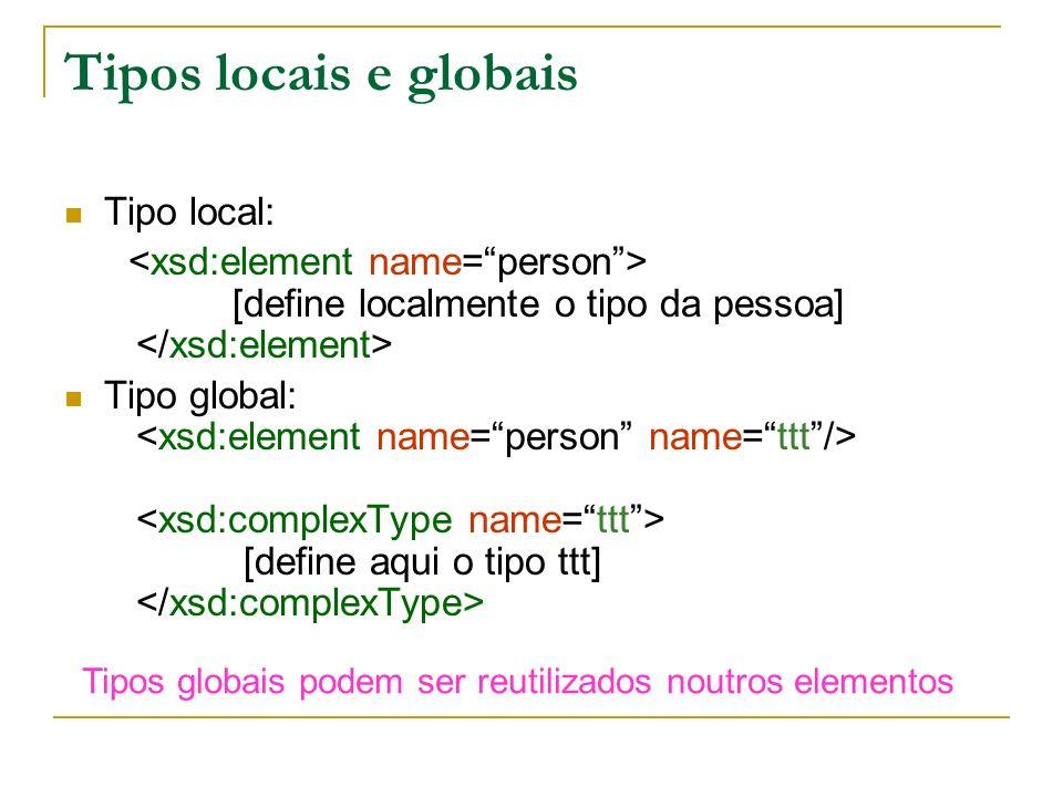 Tipos locais e globais Tipo local: