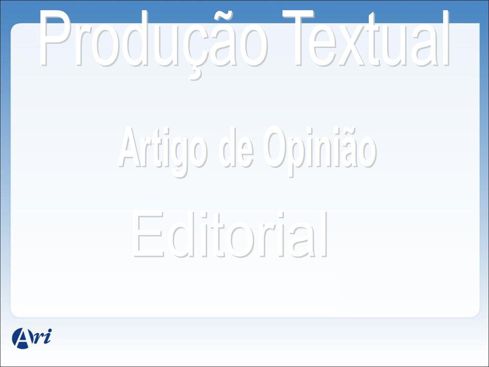 Produção Textual Artigo de Opinião Editorial