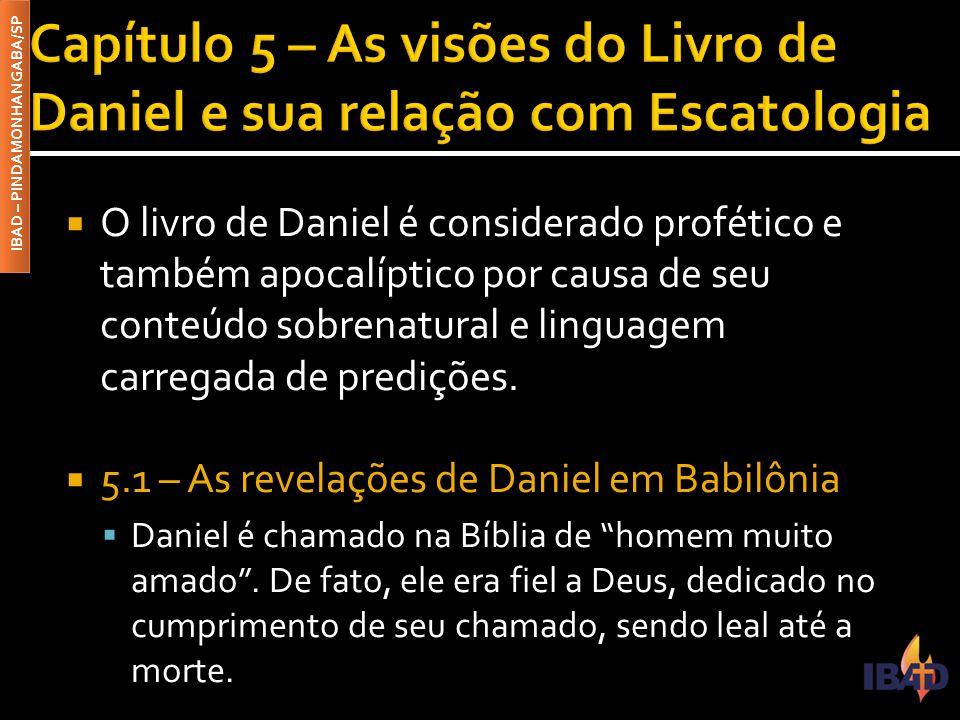 Capítulo 5 – As visões do Livro de Daniel e sua relação com Escatologia
