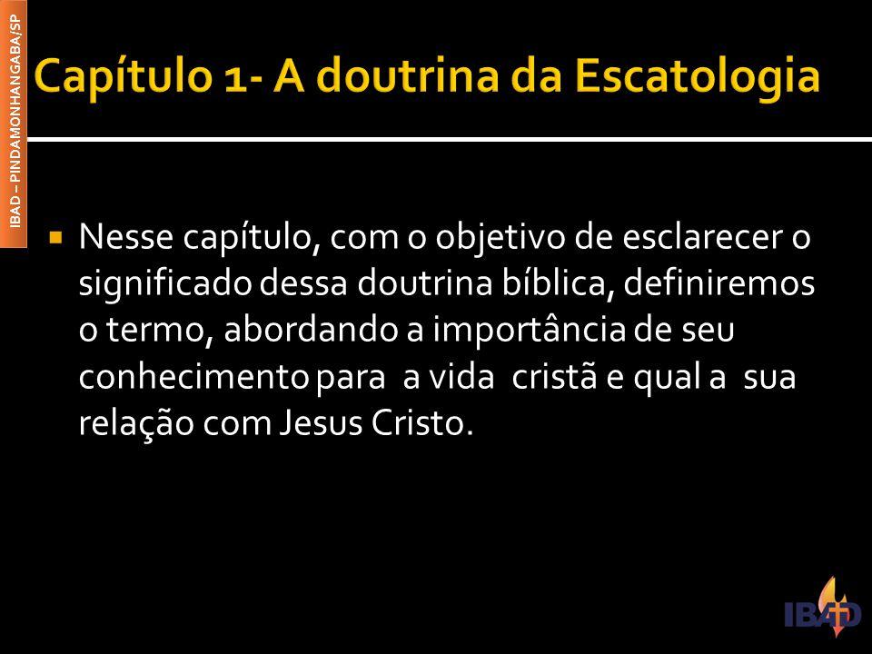 Capítulo 1- A doutrina da Escatologia