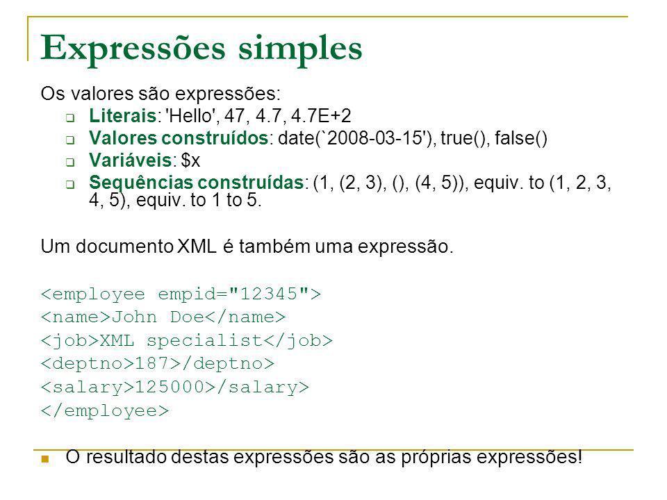 Expressões simples Os valores são expressões:
