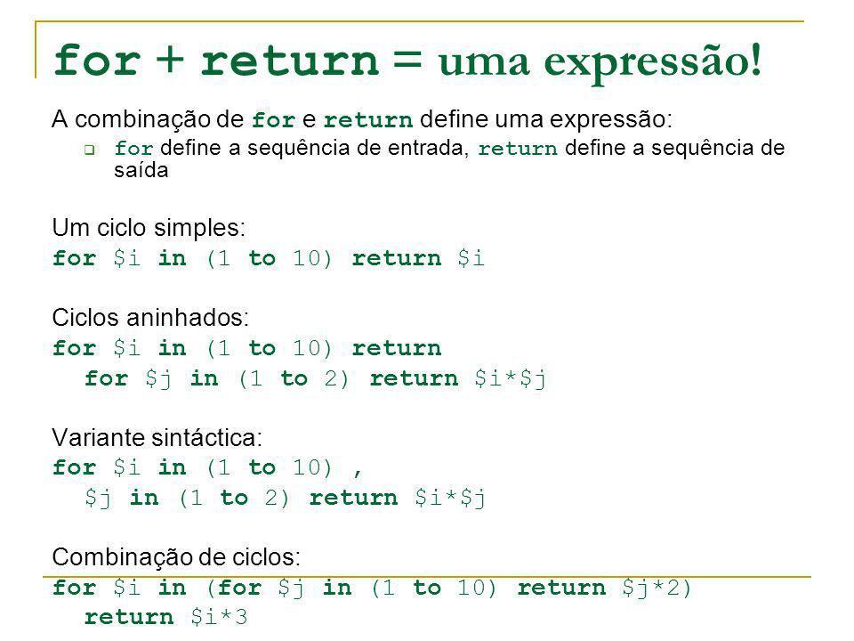 for + return = uma expressão!