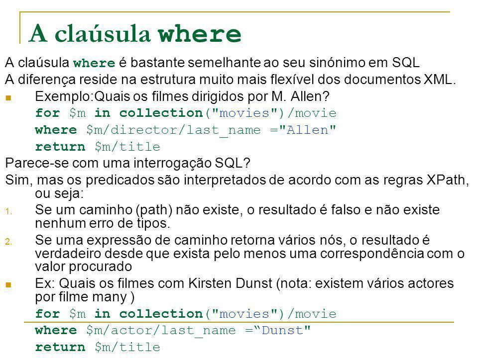 A claúsula where A claúsula where é bastante semelhante ao seu sinónimo em SQL.