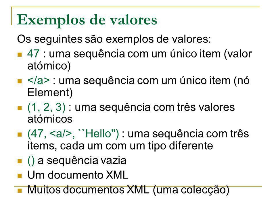 Exemplos de valores Os seguintes são exemplos de valores: