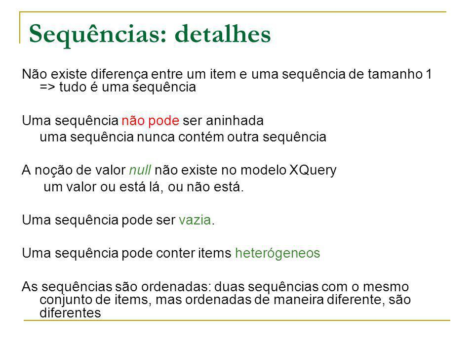 Sequências: detalhes Não existe diferença entre um item e uma sequência de tamanho 1 => tudo é uma sequência.