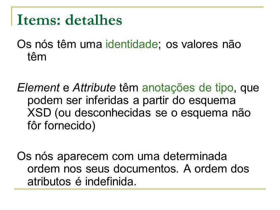Items: detalhes Os nós têm uma identidade; os valores não têm