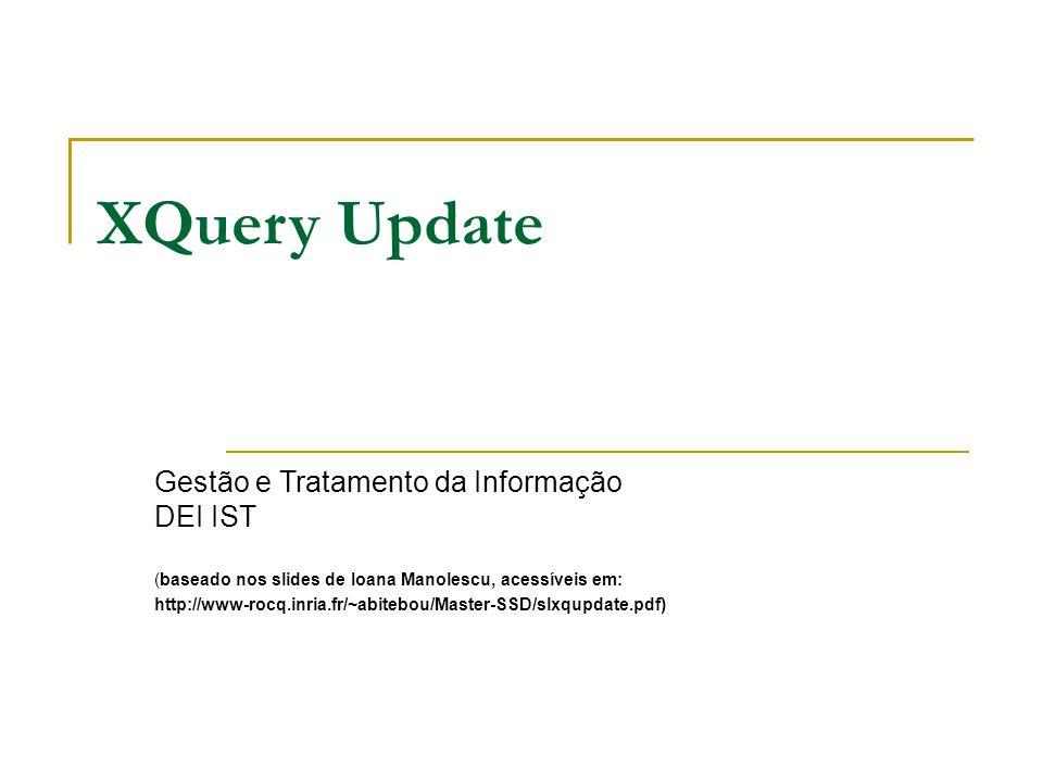 XQuery Update Gestão e Tratamento da Informação DEI IST