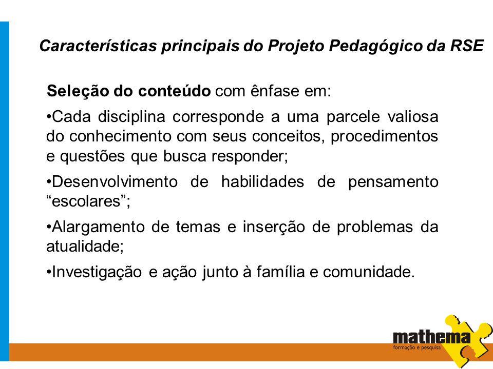 Características principais do Projeto Pedagógico da RSE