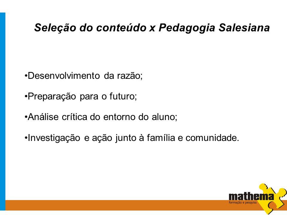 Seleção do conteúdo x Pedagogia Salesiana