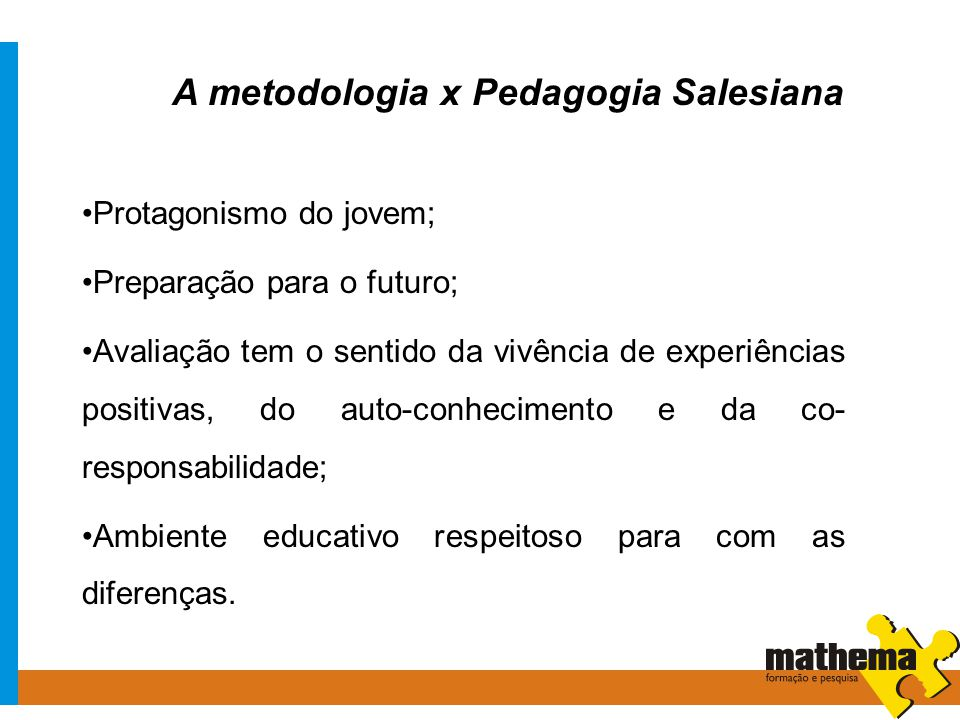 A metodologia x Pedagogia Salesiana