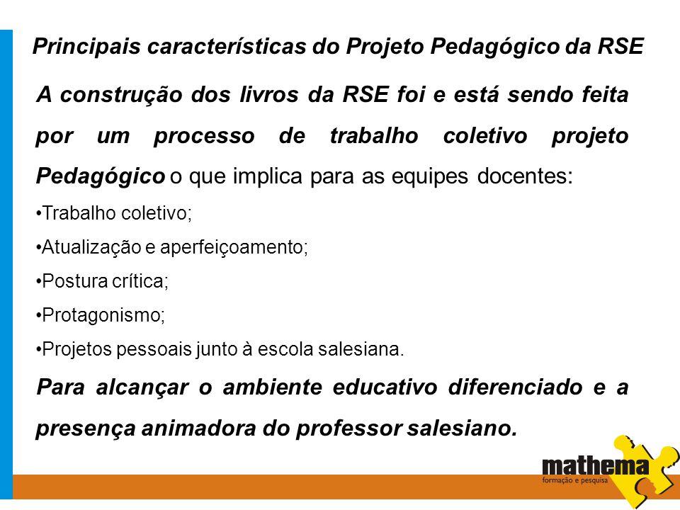 Principais características do Projeto Pedagógico da RSE