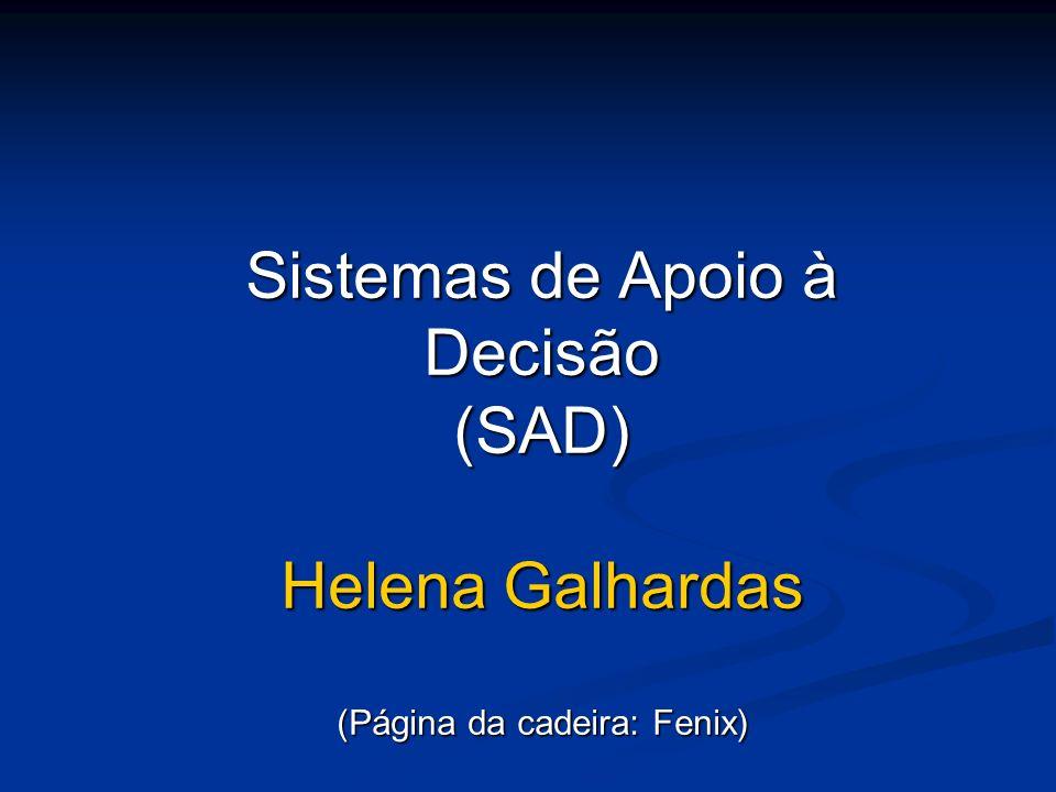 Sistemas de Apoio à Decisão (SAD) Helena Galhardas