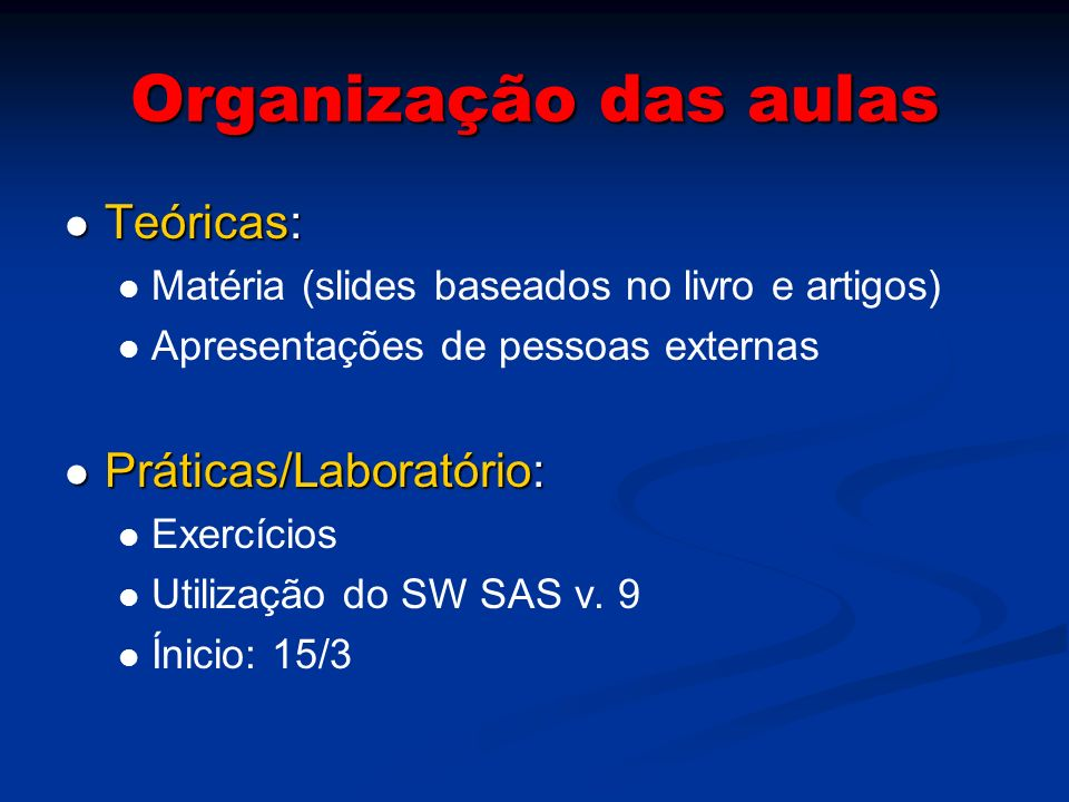 Organização das aulas Teóricas: Práticas/Laboratório: