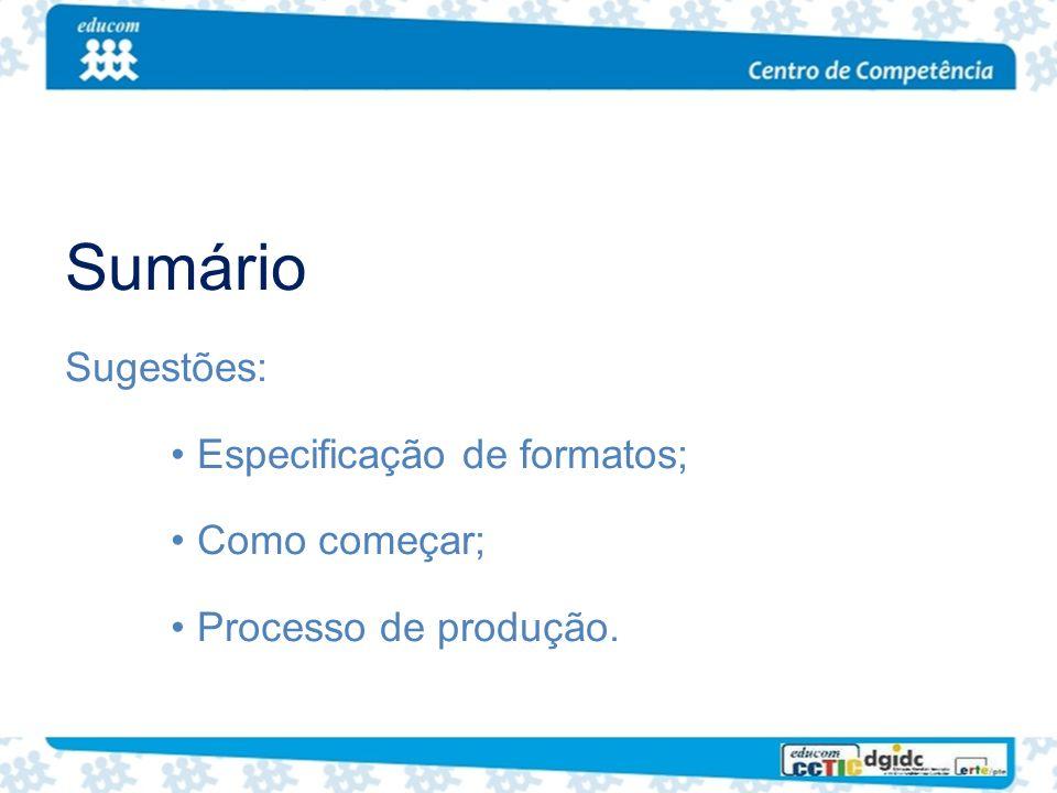 Sumário Sugestões: Especificação de formatos; Como começar;