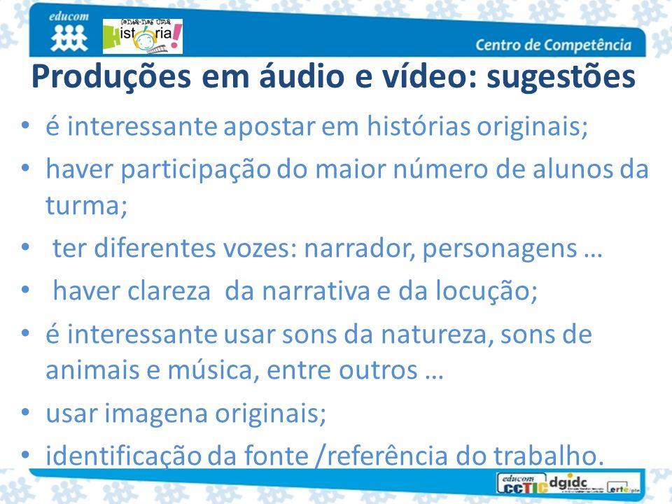 Produções em áudio e vídeo: sugestões