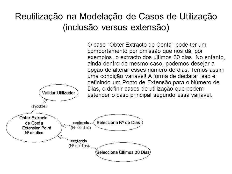 Reutilização na Modelação de Casos de Utilização (inclusão versus extensão)