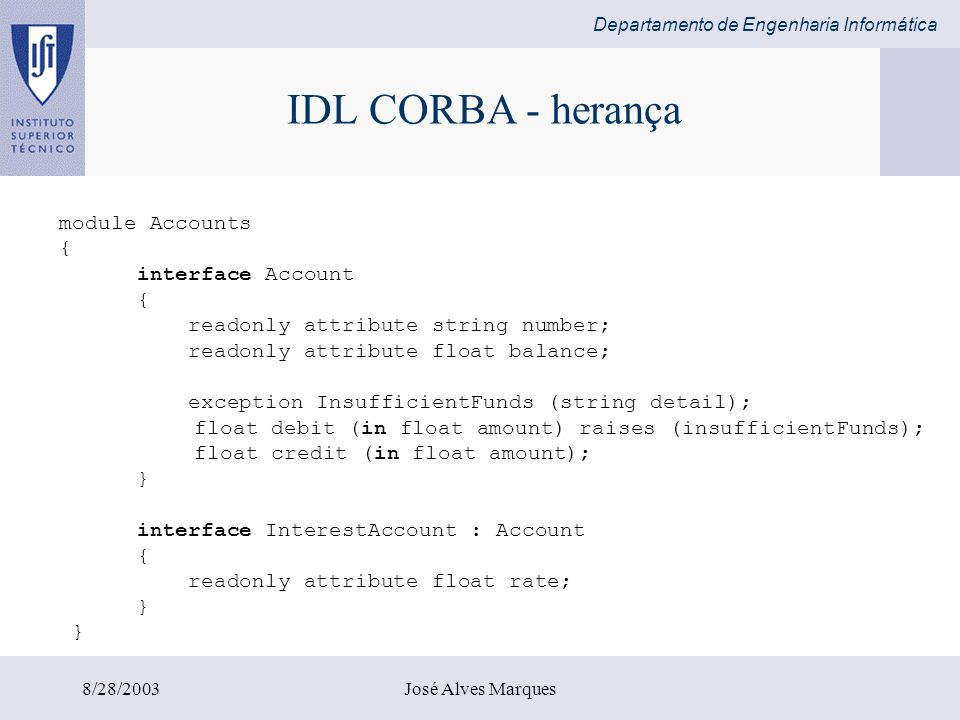 IDL CORBA - herança module Accounts { interface Account