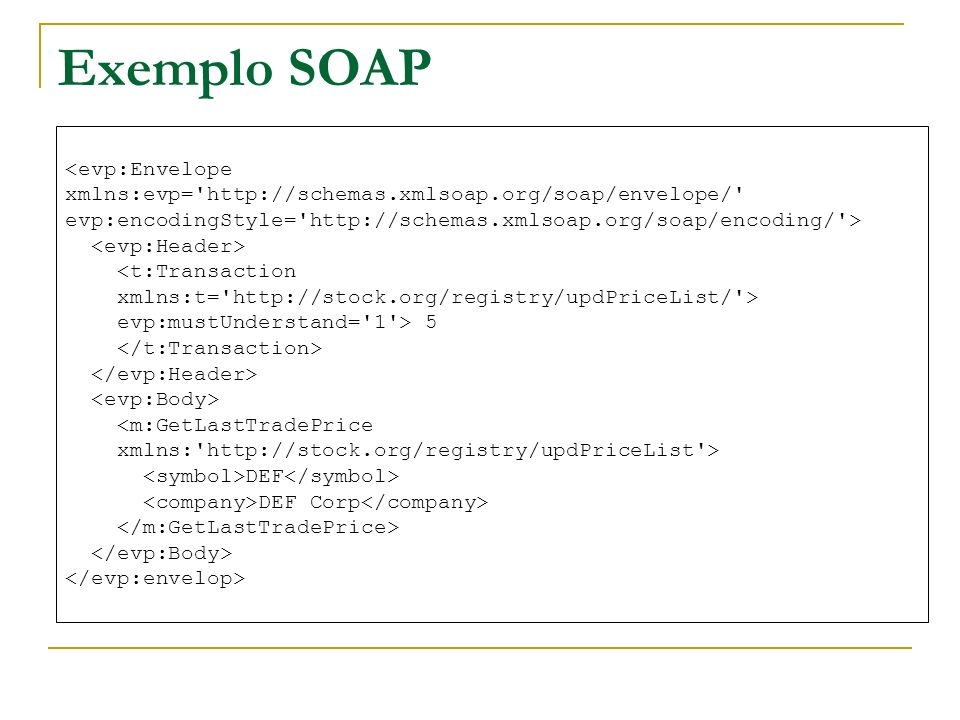 Exemplo SOAP <evp:Envelope