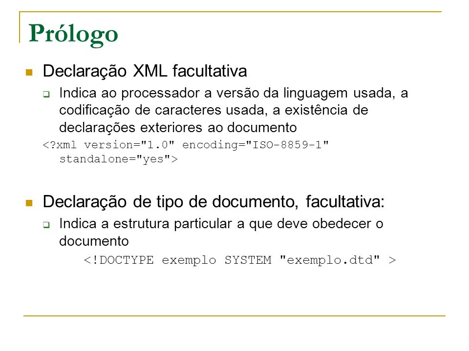 <!DOCTYPE exemplo SYSTEM exemplo.dtd >