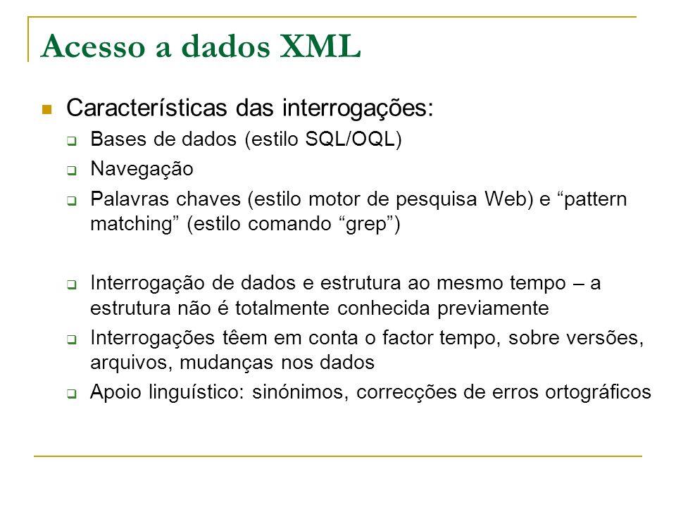 Acesso a dados XML Características das interrogações: