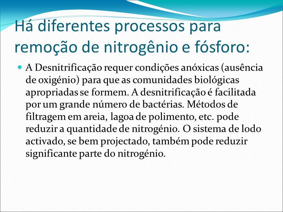 Há diferentes processos para remoção de nitrogênio e fósforo: