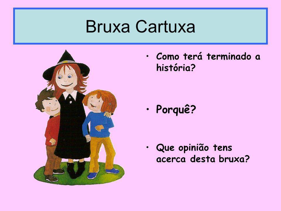 Bruxa Cartuxa Porquê Como terá terminado a história
