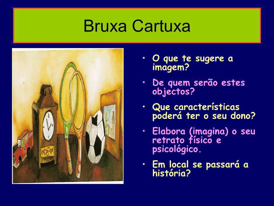 Bruxa Cartuxa O que te sugere a imagem De quem serão estes objectos