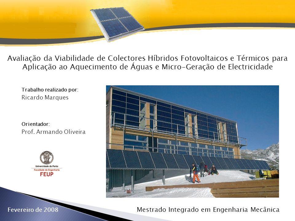 Avaliação da Viabilidade de Colectores Híbridos Fotovoltaicos e Térmicos para Aplicação ao Aquecimento de Águas e Micro-Geração de Electricidade
