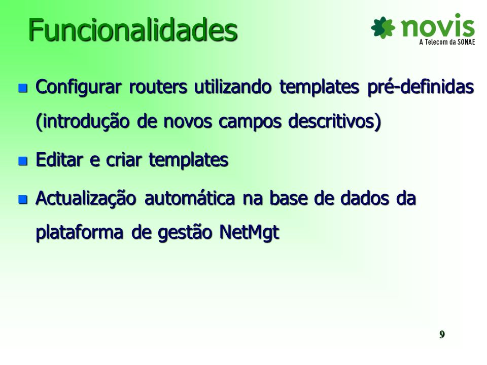 Funcionalidades Configurar routers utilizando templates pré-definidas (introdução de novos campos descritivos)