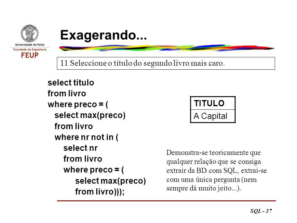 Exagerando... TITULO A Capital