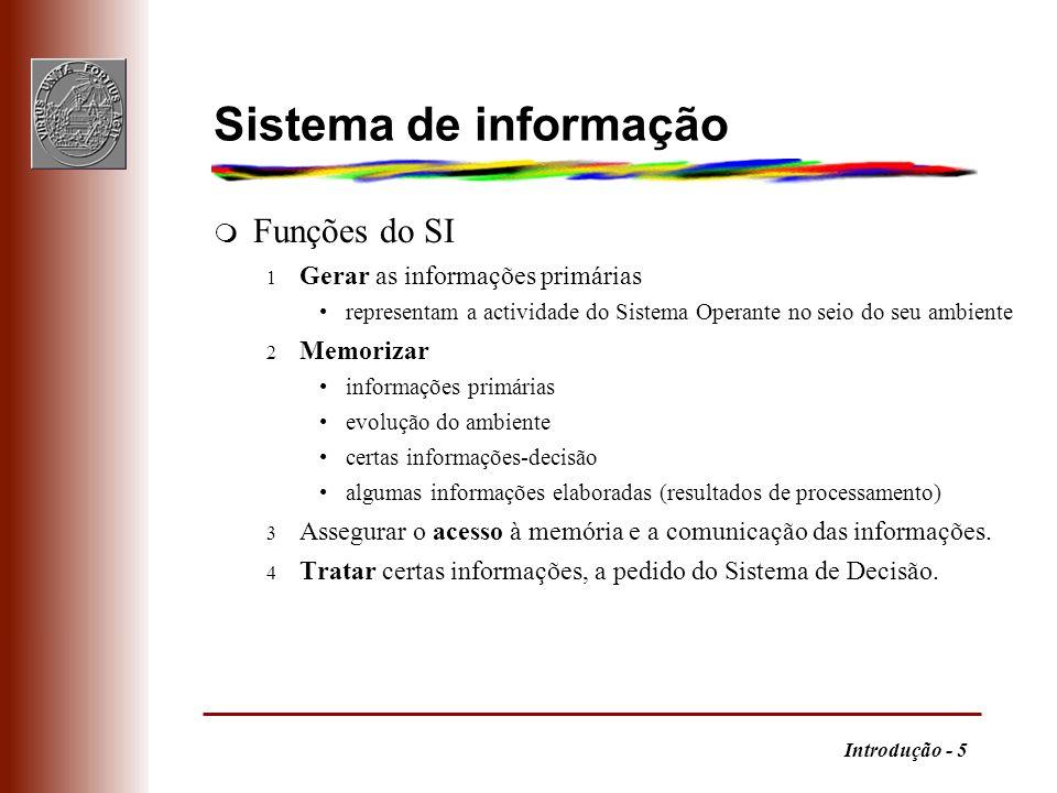 Sistema de informação Funções do SI Gerar as informações primárias