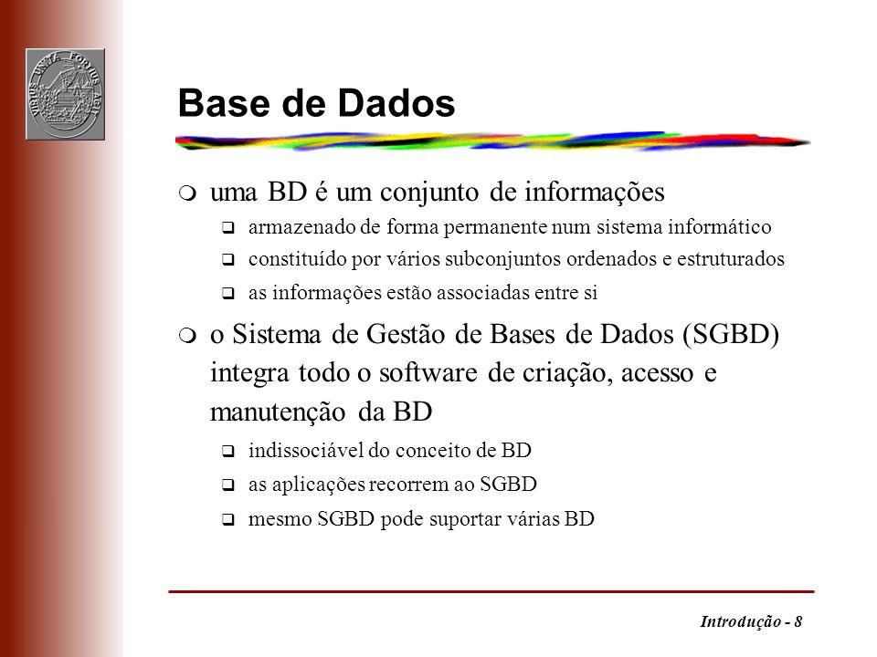 Base de Dados uma BD é um conjunto de informações
