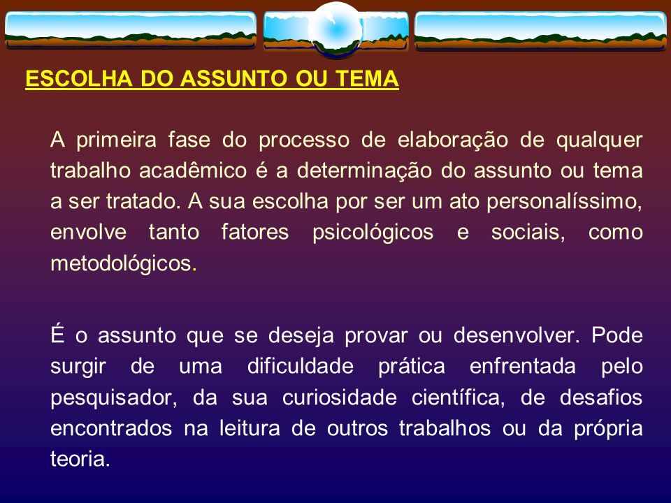 ESCOLHA DO ASSUNTO OU TEMA