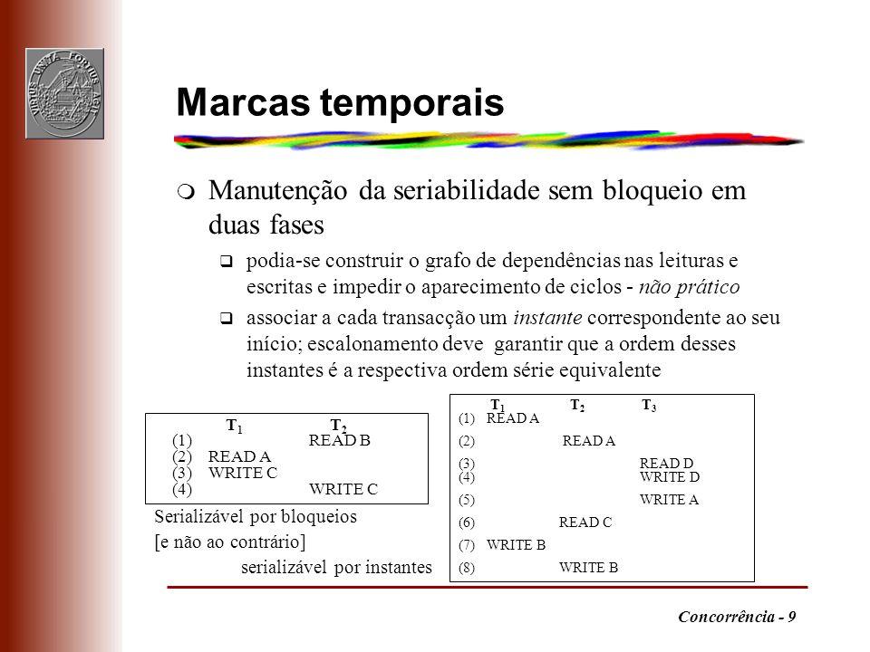 FEUP/LEIC TSGBD. Marcas temporais. Manutenção da seriabilidade sem bloqueio em duas fases.