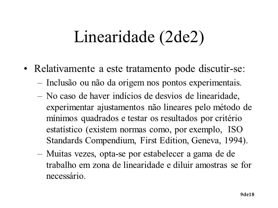 Linearidade (2de2) Relativamente a este tratamento pode discutir-se: