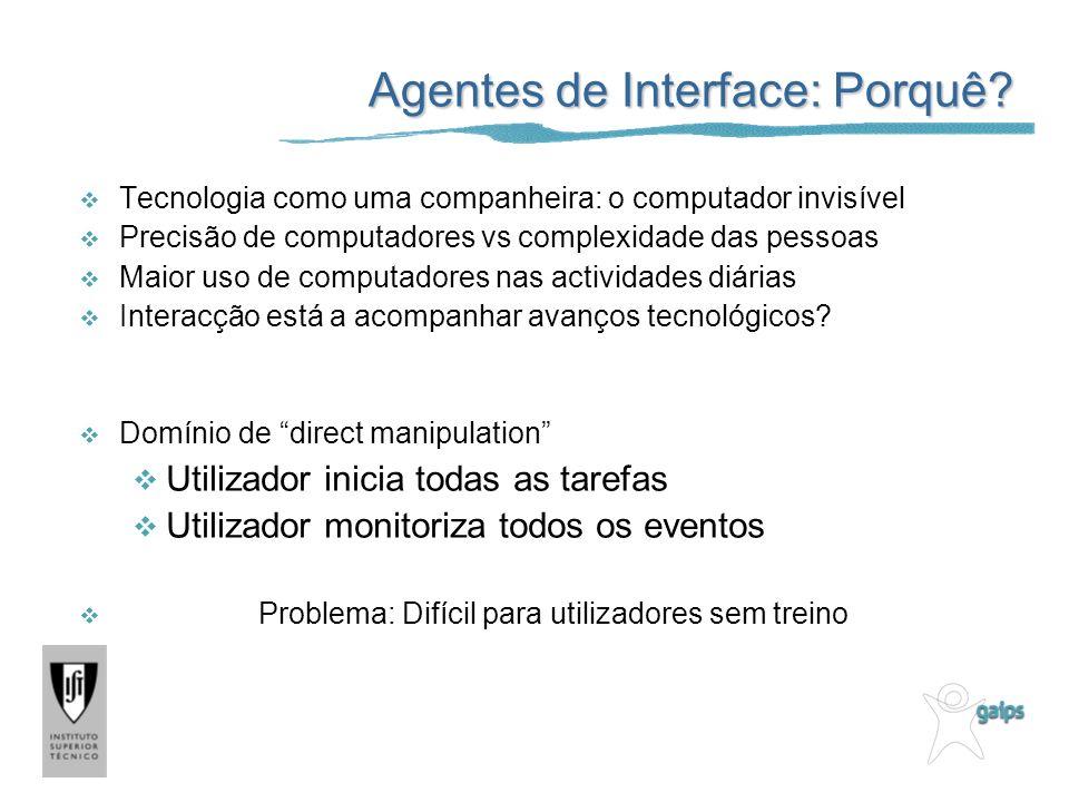 Agentes de Interface: Porquê