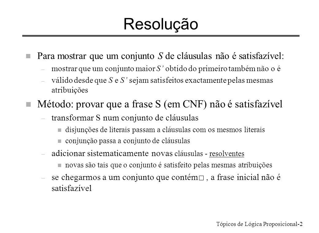 Resolução Método: provar que a frase S (em CNF) não é satisfazível