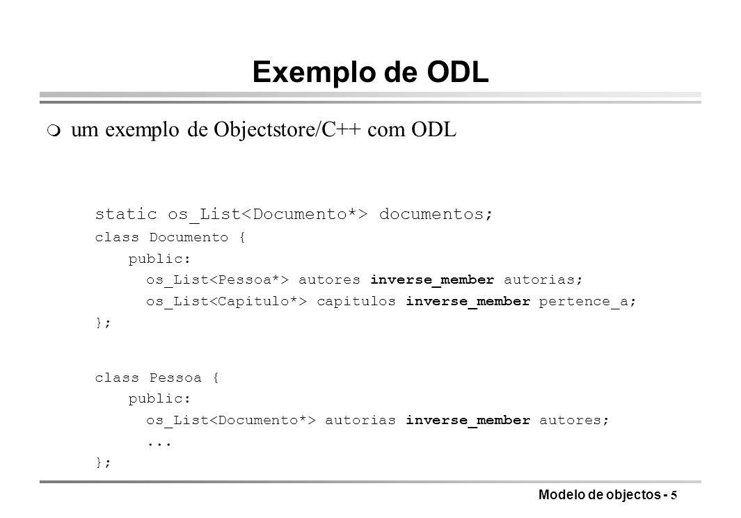 Exemplo de ODL um exemplo de Objectstore/C++ com ODL