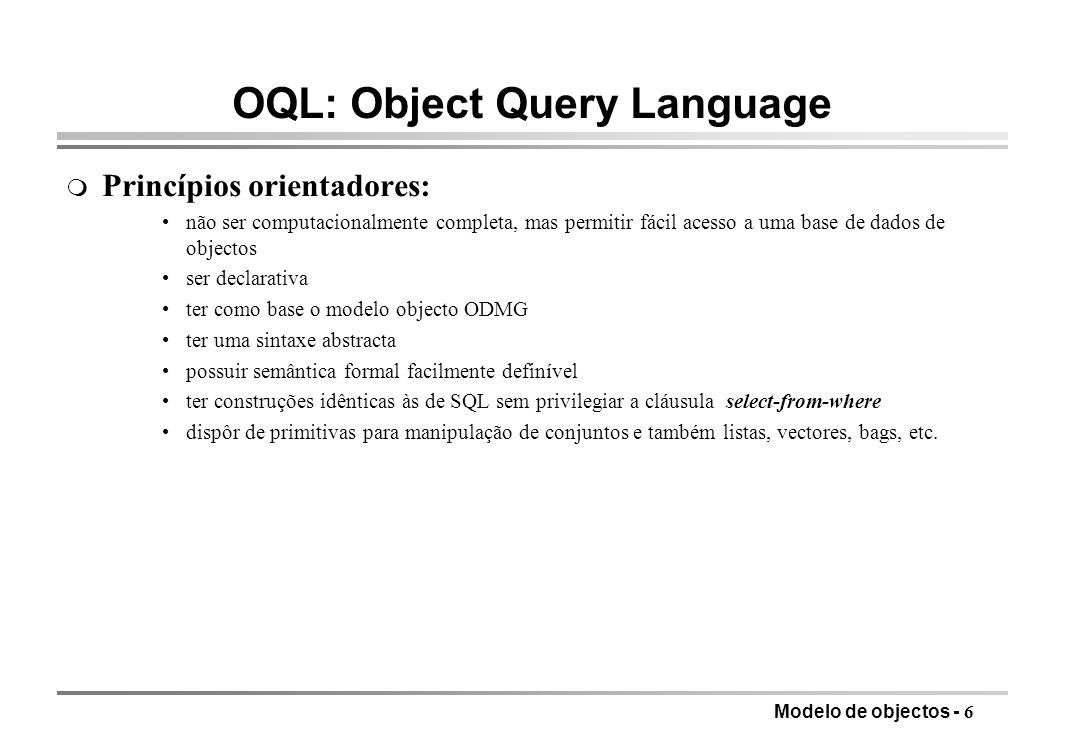 OQL: Object Query Language