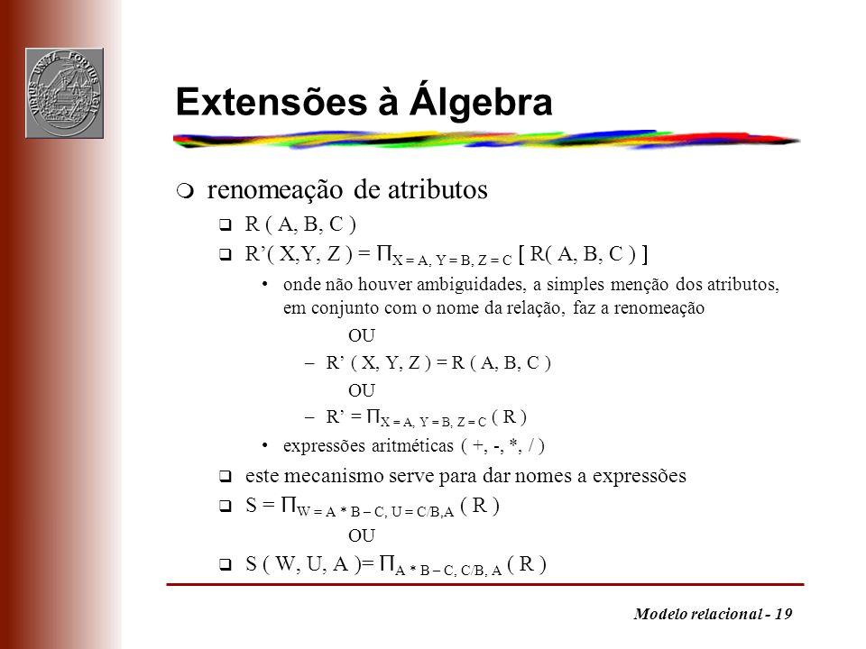 Extensões à Álgebra renomeação de atributos R ( A, B, C )