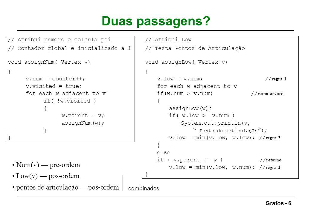 Duas passagens • Num(v) — pre-ordem • Low(v) — pos-ordem