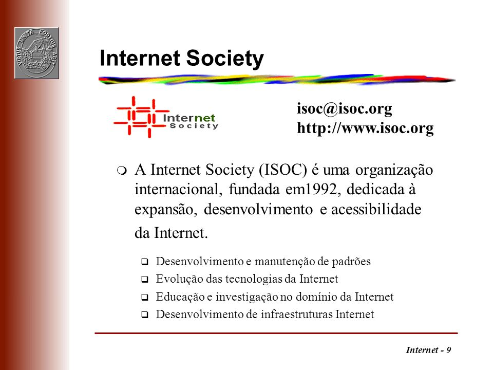 Internet Society isoc@isoc.org http://www.isoc.org