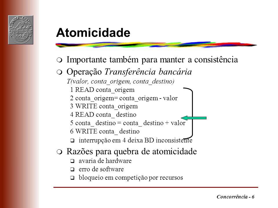 Atomicidade Importante também para manter a consistência