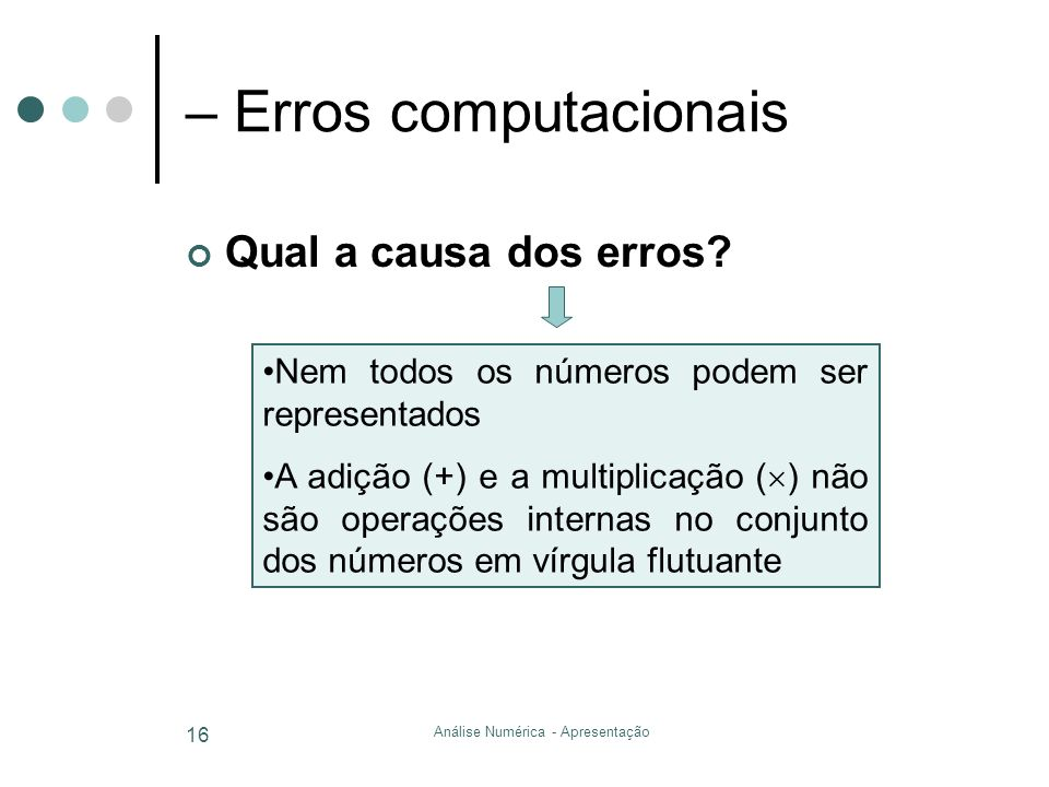 – Erros computacionais