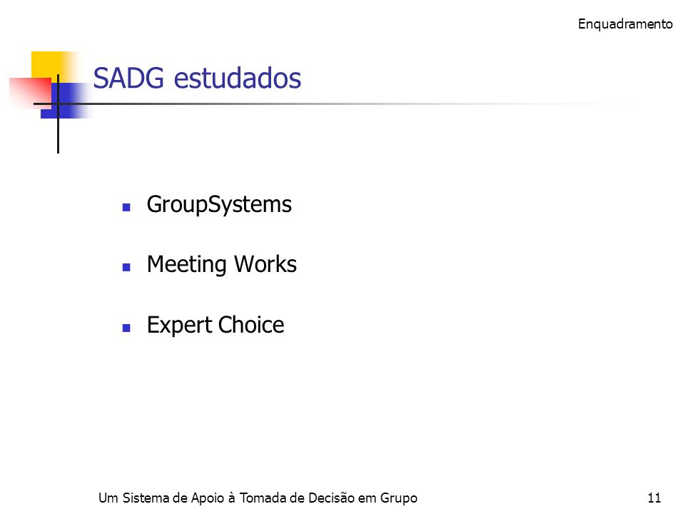 SADG estudados GroupSystems Meeting Works Expert Choice Enquadramento