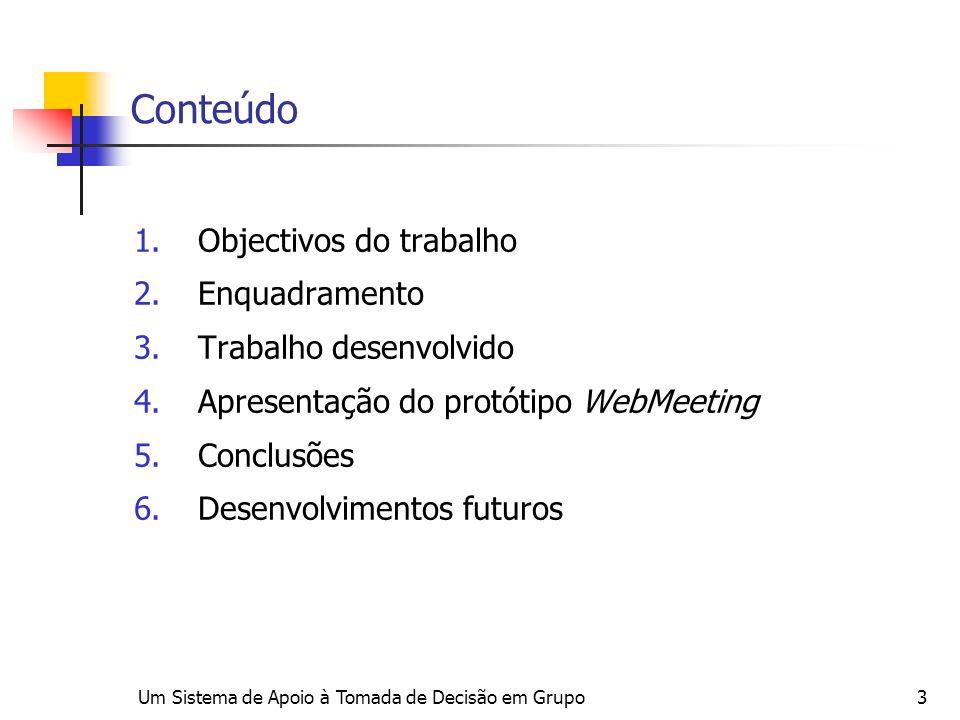 Conteúdo Objectivos do trabalho Enquadramento Trabalho desenvolvido